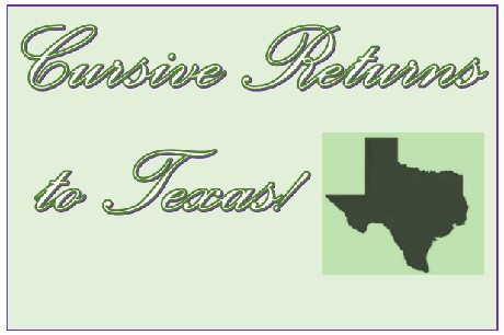 Text: (In cursive font) Cursive returns to Texas  Graphic: Icon of map of Texas